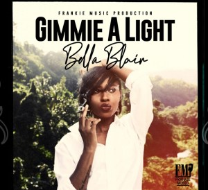 Bella Blair gimme a light