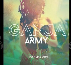 Tuff Like Iron - Ganja Army