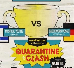Quarantine Clash: Mystical Youth Sound vs Glockwork Posse