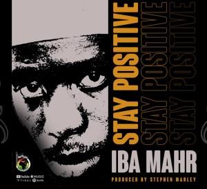 Stay Positive Iba Mahr