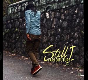 FarI DiFuture - Still I