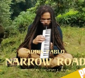 Addis Pablo Narrow Road