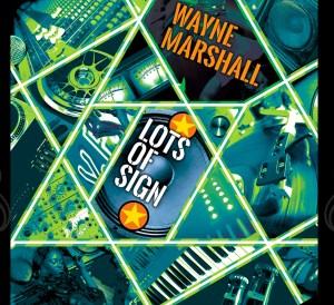 Wayne Marshall - Lots of Sign