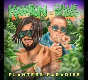 Kamrun ft. Collie Buddz - Planters Paradise
