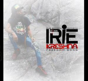Irie Kreshna freedoms song