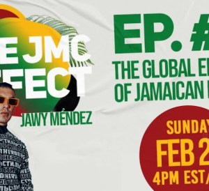 The JMC Effect - Episode #3 - The Global Effect of Jamaican Music