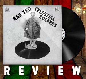 Celestial Rockers Ras Teo