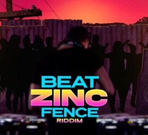 Beat Zinc Fence Riddim