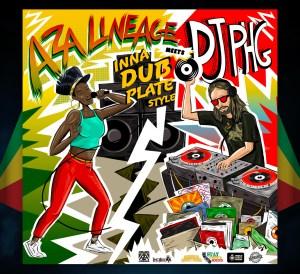 Aza Lineage Meets DJ PhG Inna Dubplate Style