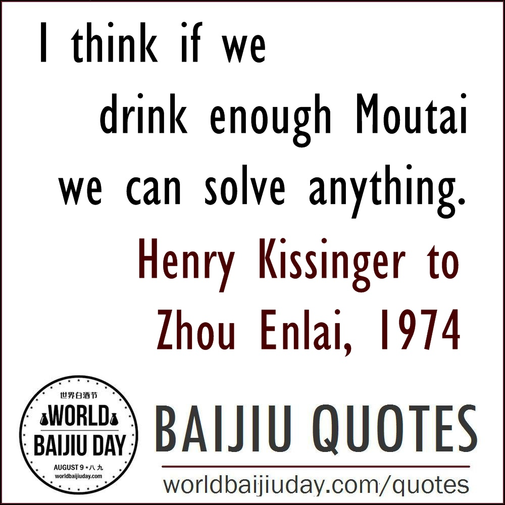 world-baijiu-day-quotes-henry-kissinger-zhou-enlai-if-we-drink-enough-moutai