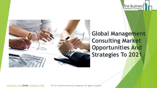 Management Consulting Market Global Opportunities And Strategies To 2…