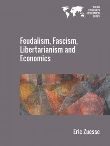 Cover of Feudalism, Fascism, Libertarianism and Economics