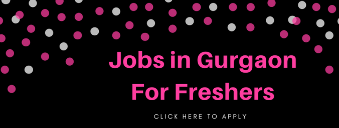 Jobs in Gurgaon For Freshers