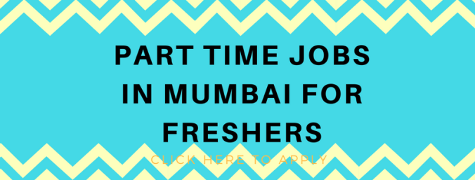 part time jobs in mumbai for freshers