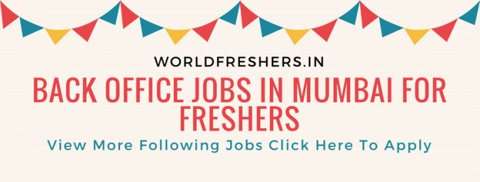 Back Office Jobs in Mumbai For Freshers