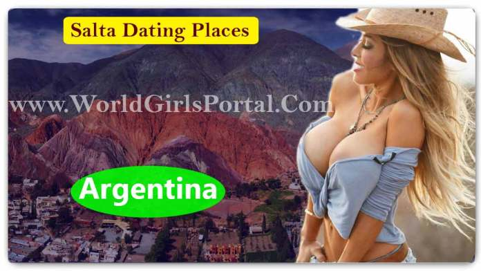 Best Dating Places in Salta for Meet Girls & Love Tips @Argentina Romantic Place - Dating Guide