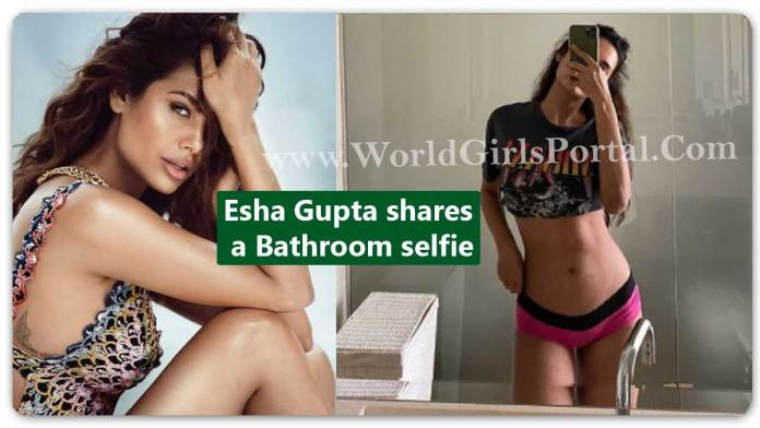 Esha Gupta shares a Bathroom selfie - Today Bollywood Hot Hindi News Dec 2020 - New Year