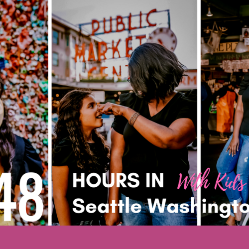 2 Days In Seattle Itinerary – The Perfect Kid Friendly Itinerary For 48 Hours in Seattle
