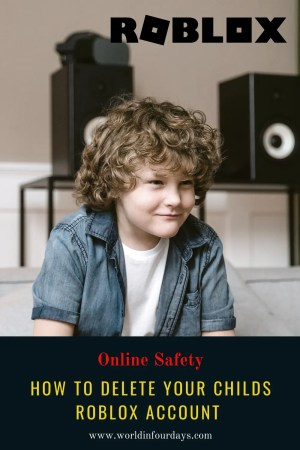 How To Delete Your Childs Roblox Account | Online Safety