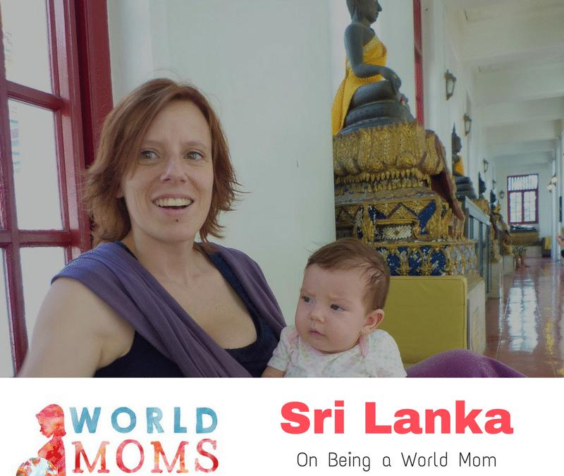 SRI LANKA: On being a World Mom