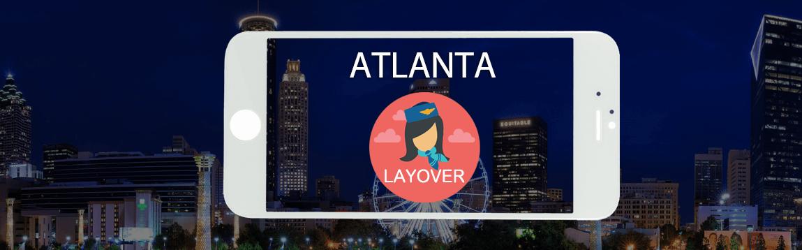 Atlanta Layover Tips For Flight Attendants | WOC