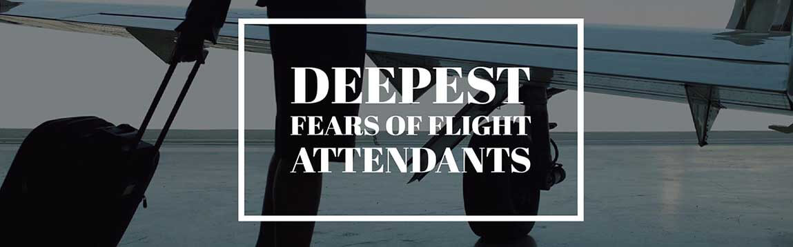 The Deepest Fears of Flight Attendants