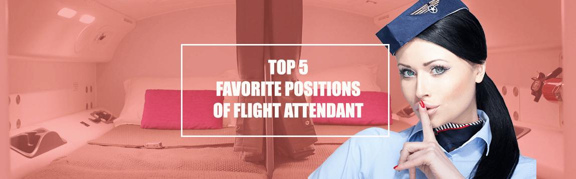 Top 5 Favorite Positions of Flight Attendants| WOC