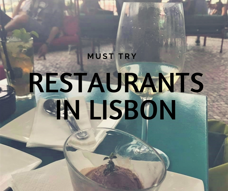 Lisbon's Must Try Restaurants