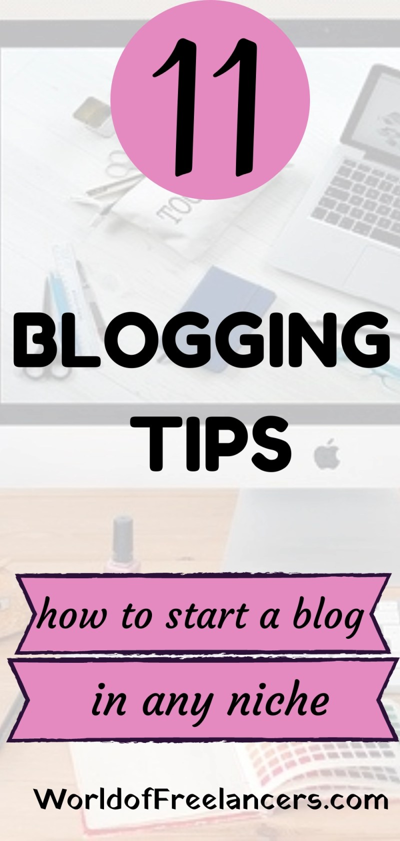 11 blogging tips - how to start a blog in any niche