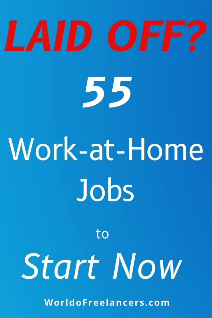 55 Work-at-Home Jobs for Laid Off People
