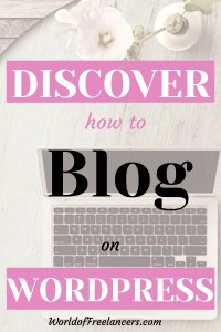 Discover how to blog on WordPress