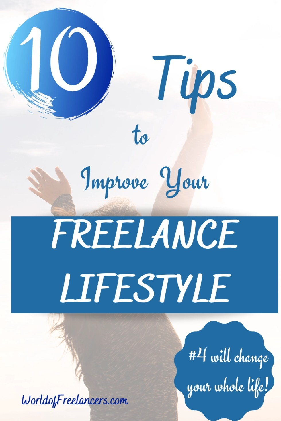 10 Tips to Improve Your Freelance Lifestyle - Pinterest iamge