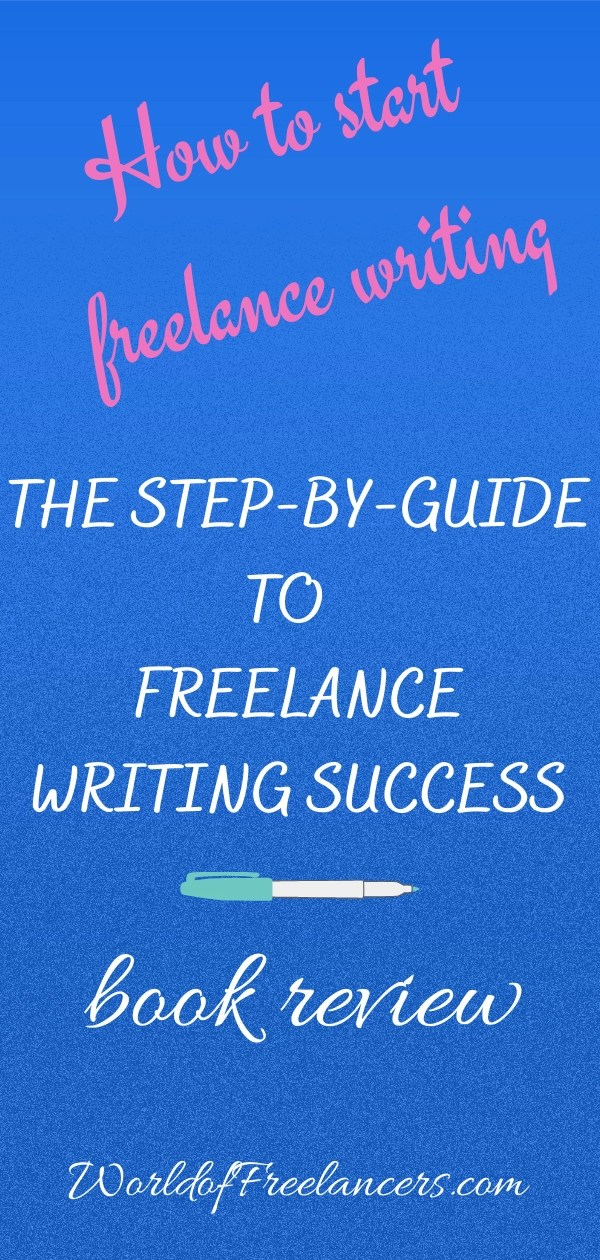 The Step-by-Step Guide to Freelance Writing Success Pinterest image