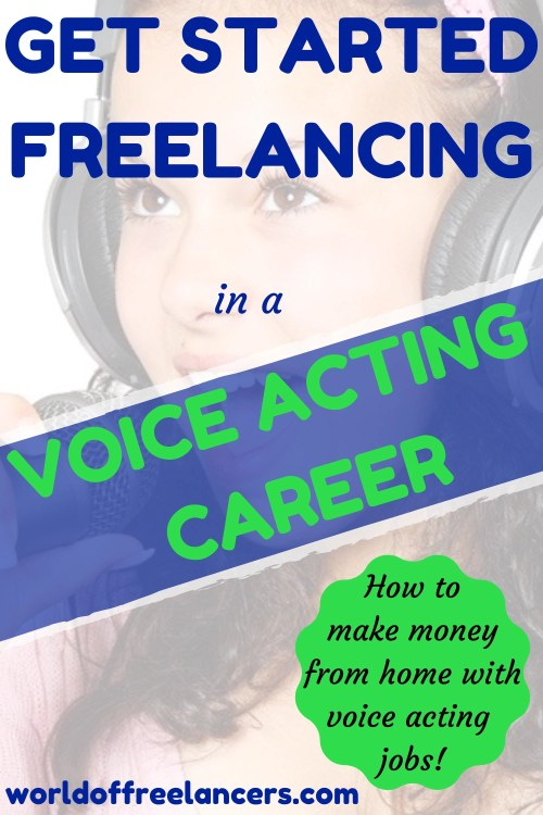 Pinterest image woman in headphones talking into microphone with text saying get started freelancing in a voice acting career