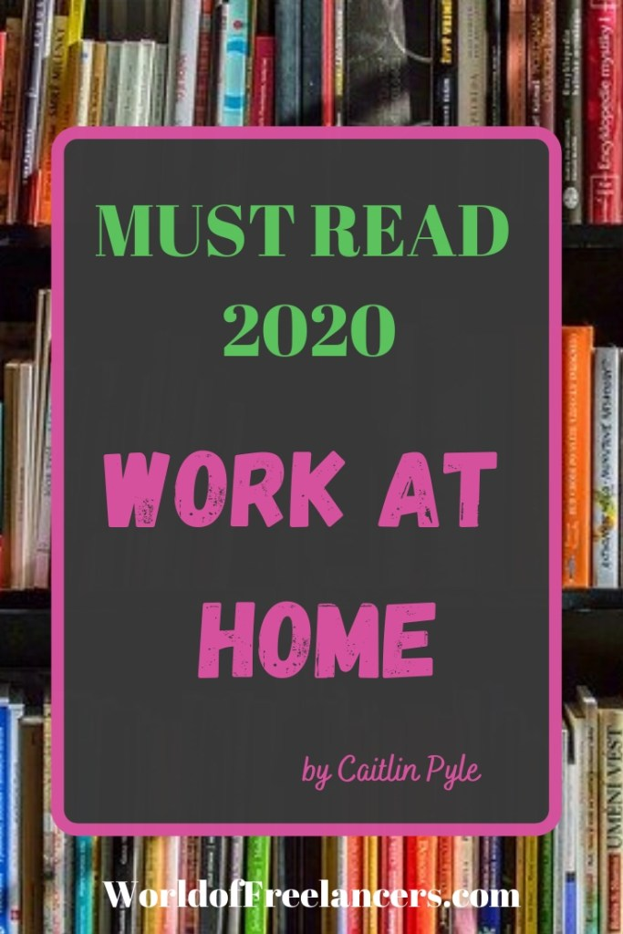 Must Read 2020 - Work at Home by Caitlin Pyle