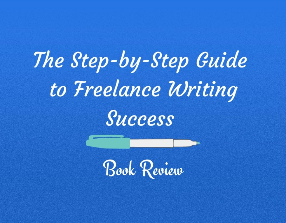 How to start freelance writing in the Step-by-Step Guide to Freelance Writing Success