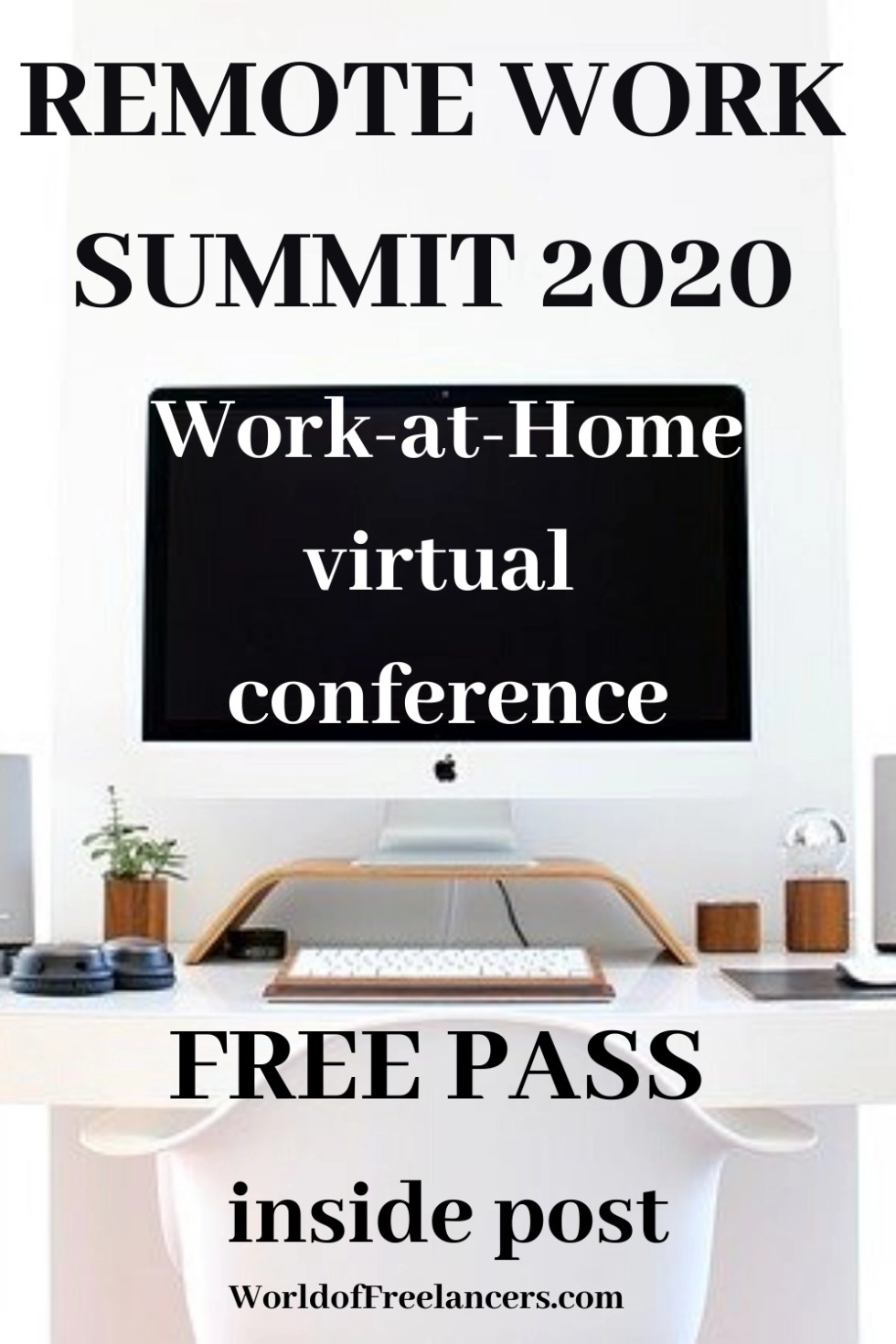 The Remote Work Summit 2020 work-at-home virtual conference, free pass inside post