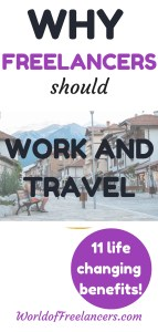 Why freelancers should work and travel 11 life-changing benefits