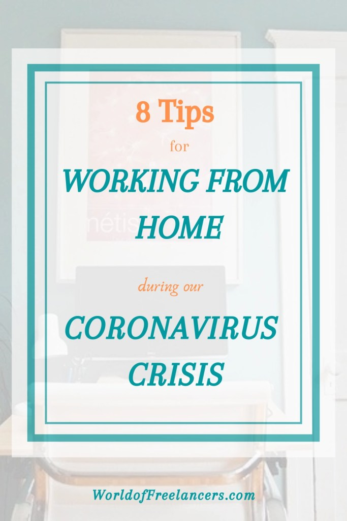 8 tips for people who are now working from home because of our Covid-19 crisis