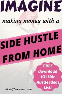 Imagine making money with a side hustle from home - plus free download 101 side hustle ideas list