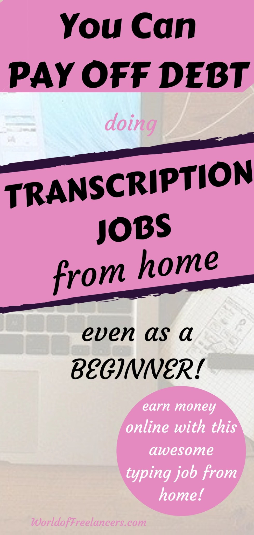 Laptop and desk accessories Pinterest image with pink, black and white text saying you can pay off debt doing transcription jobs from home even as a beginner