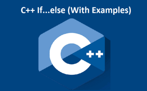 C++ if, if…else and Nested if…else