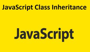 JavaScript Class Inheritance