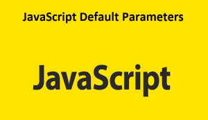 JavaScript Default Parameters