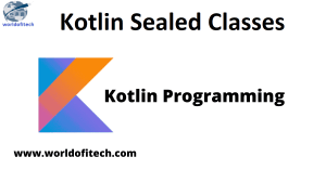 Kotlin Sealed Classes