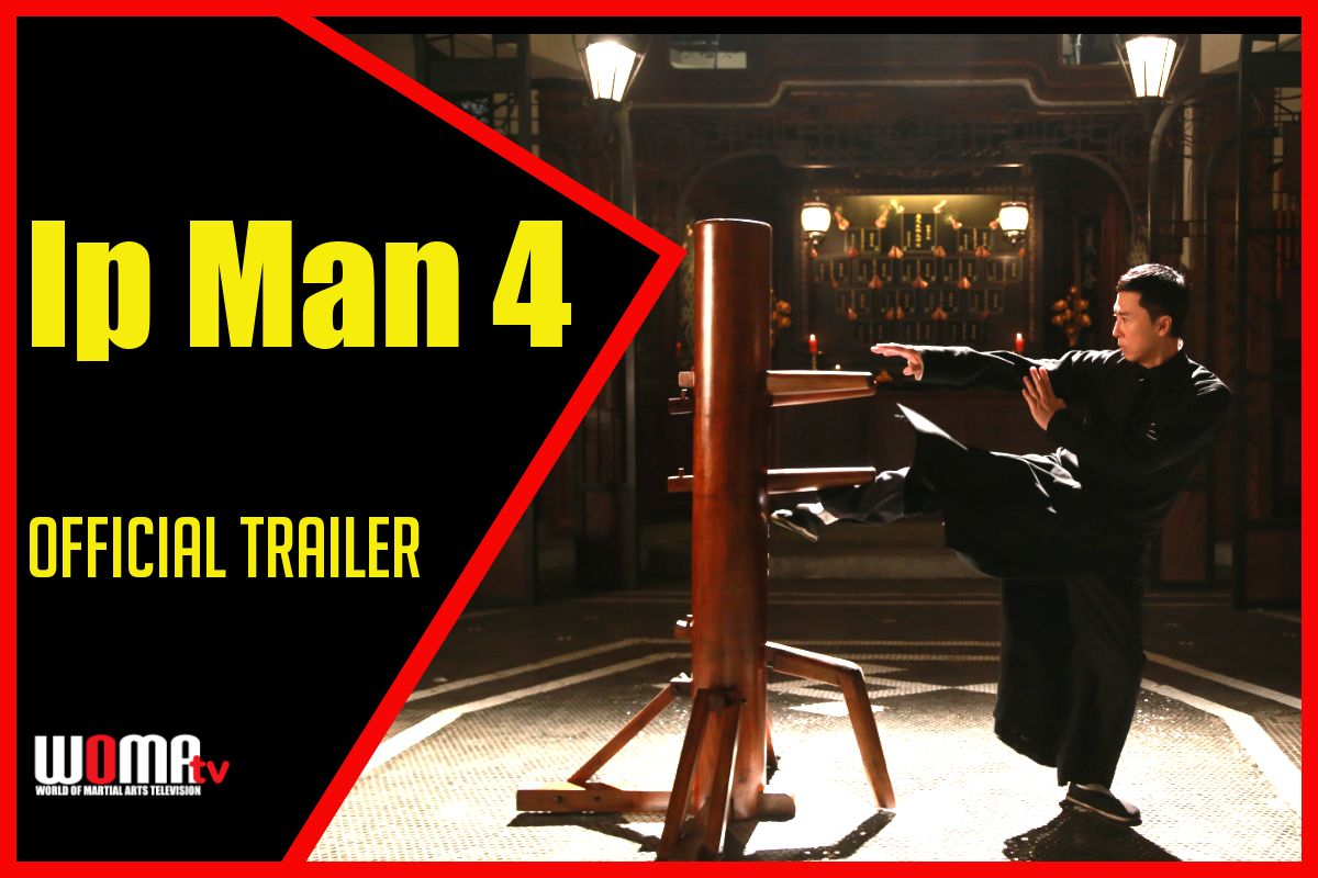 Ip Man 4 Official Trailer 2019 World Of Martial Arts Woma