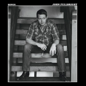 04 John Fullbright - Songs