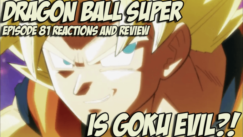 dragon ball super reactions and review - is Goku evil ?