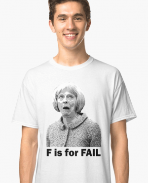 majin stevies - F is for Fail , A Theresa May Satire shirt