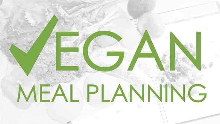 Vegan Meal Planning 101